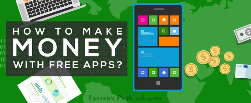 how to make money with apps eastern peak