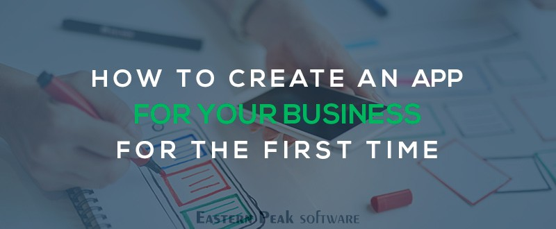How to create an app for your business eastern peak how to create an app by yourself ccuart Images