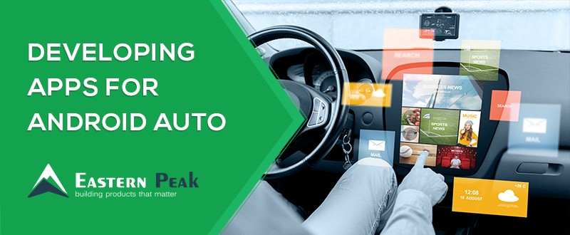 Developing apps for Android Auto | Eastern Peak : Eastern Peak
