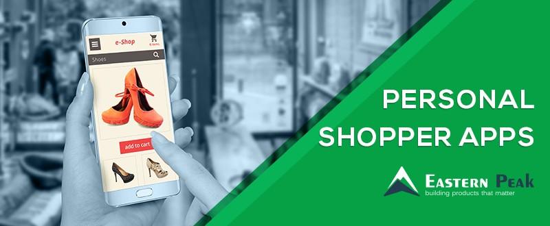 Best Practices: Personal Shopper Apps Development : Eastern Peak