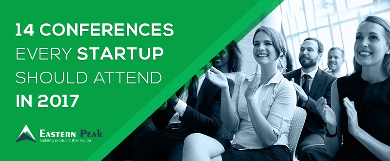 startup-conferences-2017-that-every-startup-should-attend