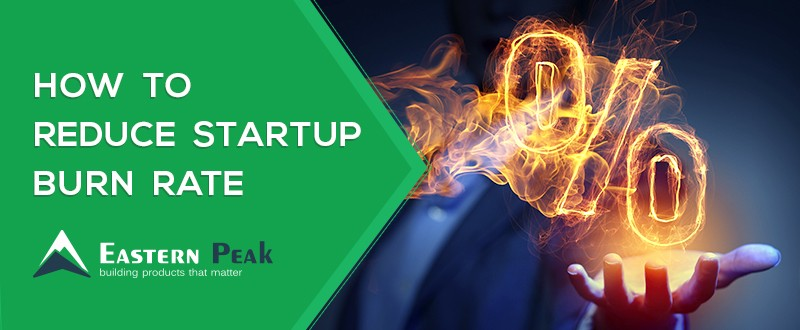 how-to-reduce-startup-burn-rate-eastern-peak-blog