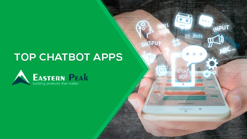 Top Chatbot Apps: Winning Strategies and Lessons to Learn : Eastern Peak