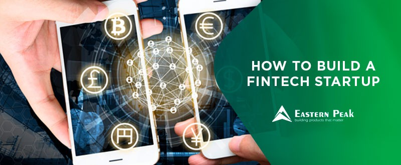 How to Start a Fintech Company: 7 Things Every Startup Owner