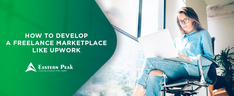 How to Develop a Freelance Marketplace like Upwork and Keep