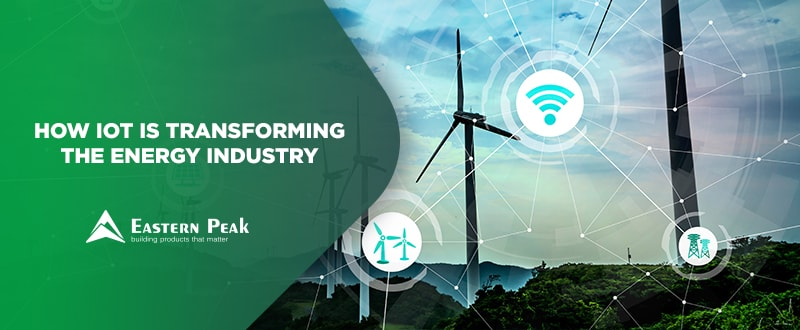 How IoT is Transforming the Energy Industry   Eastern Peak